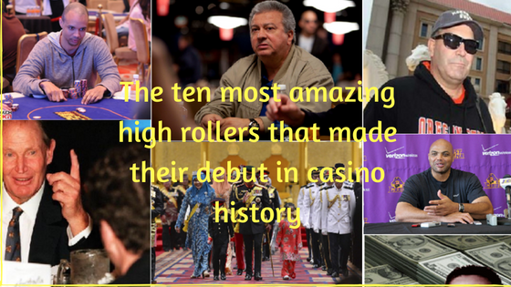 the-ten-most-amazing-high-rollers-that-made-their-debut-in-casino-history
