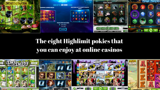 The eight Highlimit pokies that you can enjoy at online casinos