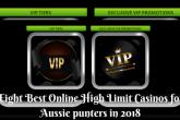 Eight Best Online High Limit Casinos for Aussie punters in 2018
