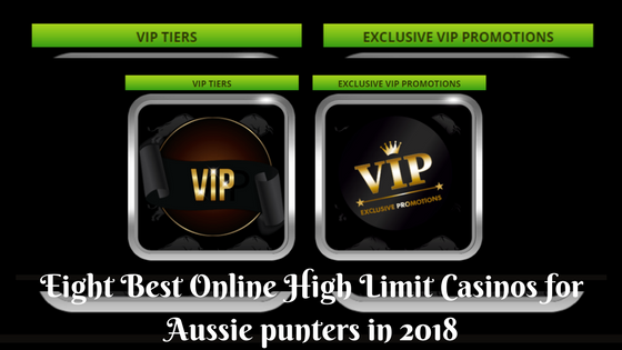 Eight Best Online High Limit Casinos for Aussie punters in 2018
